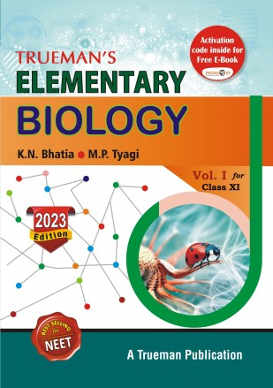 Trueman's Elementary Biology,      Vol. I for XI & NEET
