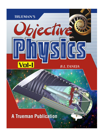 Trueman's Objective Physics for Medical / Engg. Entrance Examinations