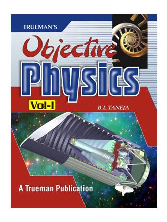 Trueman's Objective Physics for Medical / Engg. Entrance Examinations