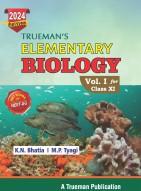 Trueman's Elementary Biology,      Vol. I for XI & NEET